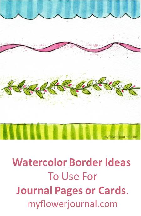 Learn how to do a variety of watercolor borders to use for journal pages, cards and other art projects. from myflowerjournal