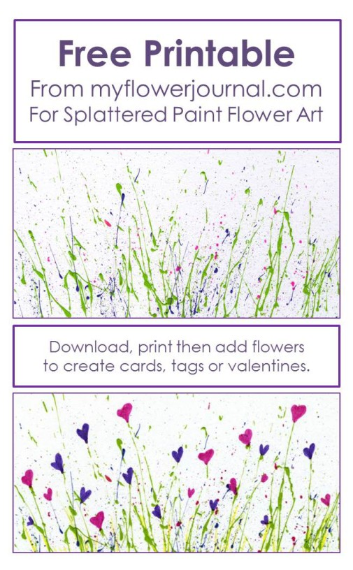Free Printable from myflowerjournal for splattered paint flower art-just add flowers with markers or paint to create cards, tags or valentines.