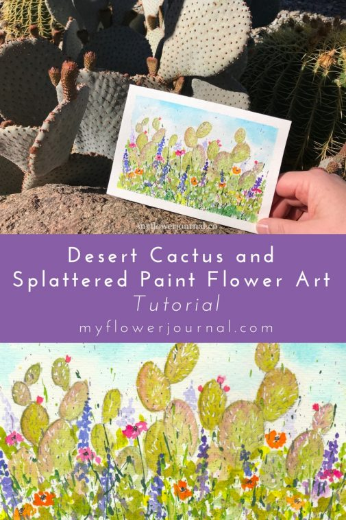 Learn how easy it is to add watercolor desert cactus to your splattered paint flower art on myflowerjournal.com
