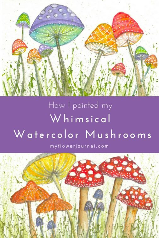 Take a look at how I painted my whimsical watercolor mushrooms! They are so fun you will want to paint your own! myflowerjournal.com